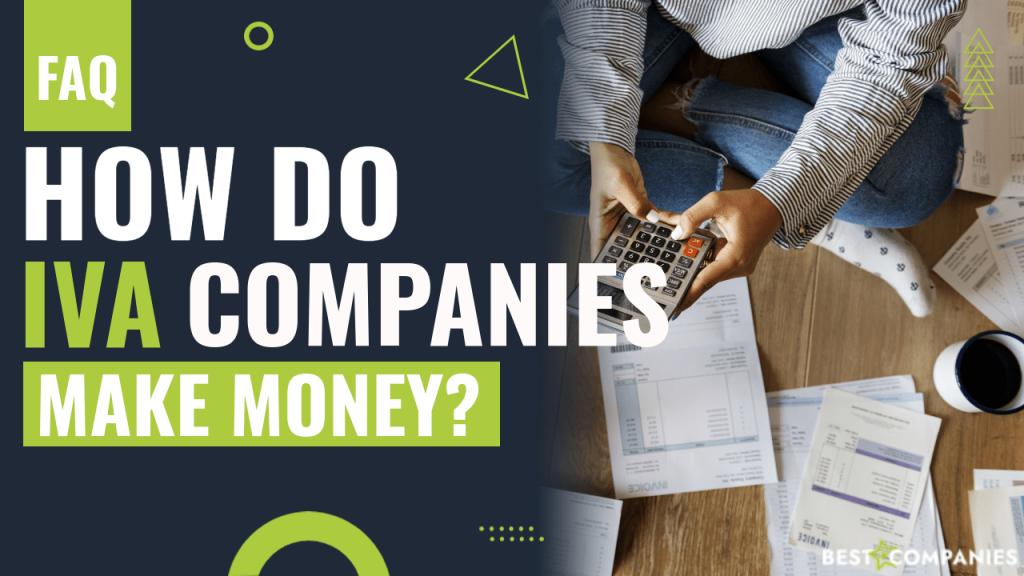 How do IVA Companies make money