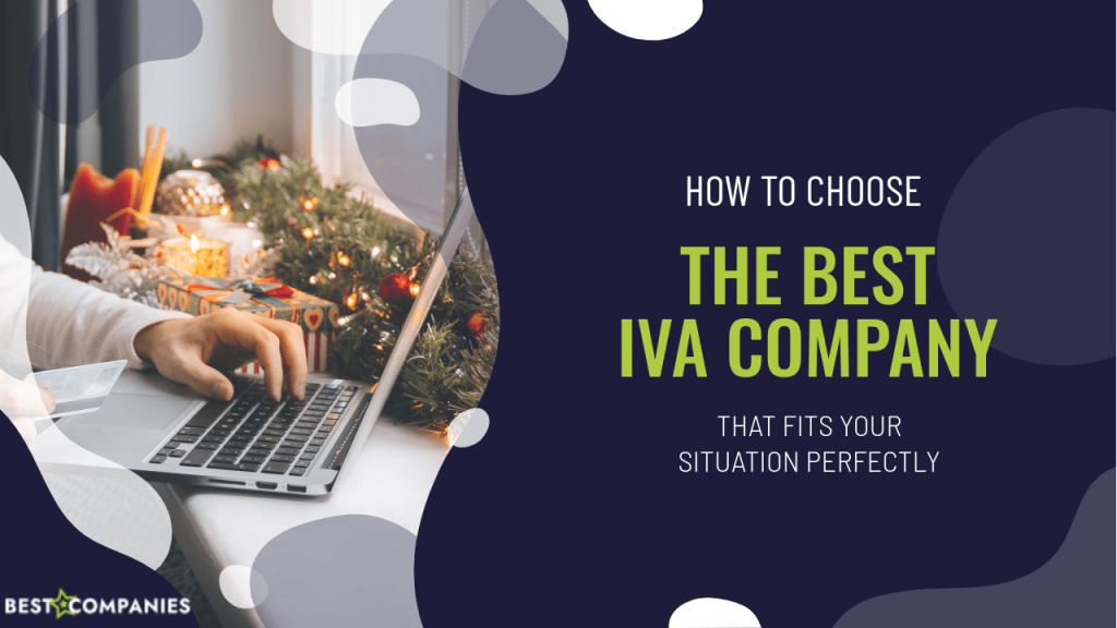 How to choose the best IVA company that fits your situation perfectly